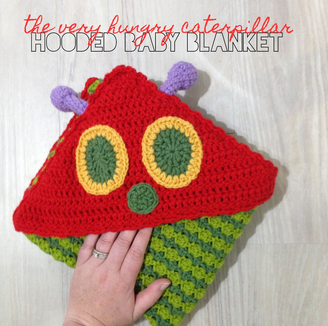 The Very Hungry Caterpillar hooded baby blanket (FREE PATTERN) – The ...